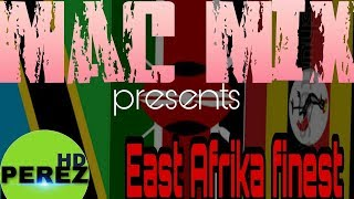 2018 NEW KENYA SONGS | BONGO | UGANDA | MAC MIX | EAST AFRICA FINEST