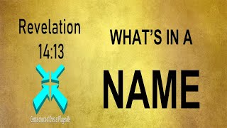 What's In a Name? – Revelation 14:13 – 11/15/2020