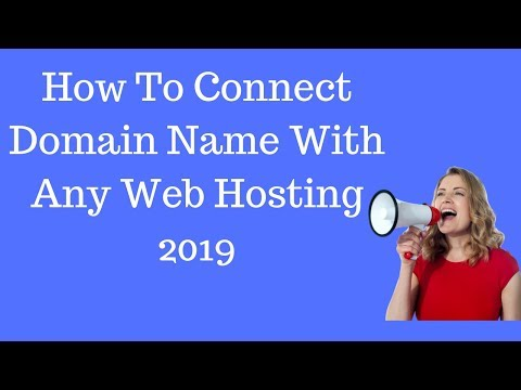 How To Connect Domain Name With Any Web Hosting 2019