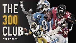 The Exclusive 300 Club! | NFL Throwback