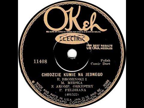 Polish 78rpm recordings, 1929. Okeh 11408 Chodzcie kumie na jednego | Józek Piszczałka ma głos