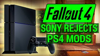 FALLOUT 4: Sony REJECTS PS4 MODS for FALLOUT 4 & SKYRIM! (PS4 Mods Officially Delayed Indefinitely!)