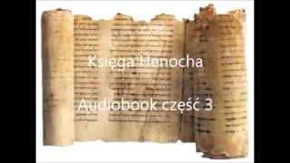 Księga Henocha audiobook cz. 3 Lektor: Andrzej KoDeR76