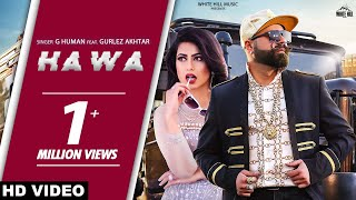 Hawa (Full Video) G Human feat Gurlez Akhtar | JSL | New Punjabi Song 2019 | White Hill Music