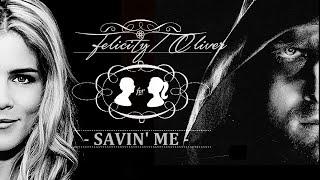Felicity & Oliver - savin' me