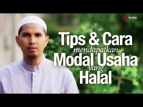Video Ceramah Singkat: Cara Mendapatkan Modal Usaha Halal - Ustadz Dr. Erwandi Tarmidzi, MA.