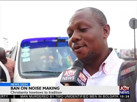Ban On Noise Making - News Desk on Joy News (15-5-18)