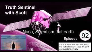 Jeranism on NASA, Scientism, flat Earth
