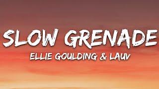 Ellie Goulding, Lauv - Slow Grenade