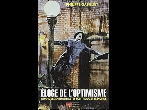 Philippe Gabilliet - Eloge de l'optimisme - quand les enthousiastes font bouger le monde