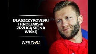 STAN FUTBOLU: Błaszczykowski i Królewski zrzucą się na Wisłę