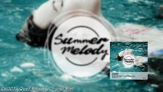ZGOOT -  Quiet Whisper (Original Mix) [Summer Melody]