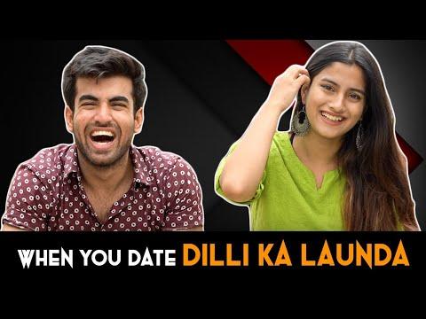 When You Date a Dilli ka Launda Ft Pataakha || Abhishek Kapoor