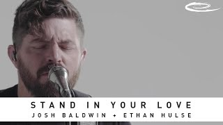JOSH BALDWIN - Stand In Your Love: Song Session