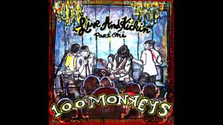 100 Monkeys - LDF/Long Distance Phone Call(Live and Kickin)