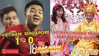 Việt Nam 1 - 0 Singapore, Lộ diện chương trình thay thế táo quân - GNCN 3/12