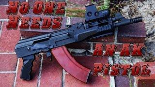 No One Needs An AK47 Pistol