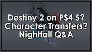 Destiny Taken King Nightfall Q&A: Destiny 2 on PS4.5, Character Transfers & More