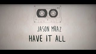 Jason Mraz   Have It All LYRICS (Sub Español)
