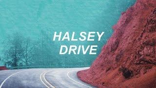 Halsey   Drive (Lyric Video)