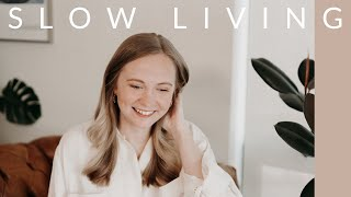 SLOW LIVING | How to Enjoy Life More at a Slower Pace | Minimalist Lifestyle