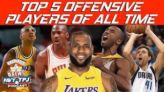 Who Are The Top 5 Offensive Players of All-Time ? | Hoops N Brews