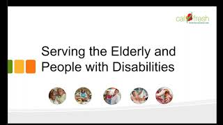 Policy Refresher - CalFresh Eligibility Rules for Elderly and or Disabled Individuals