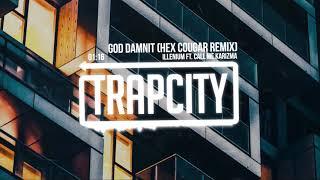 Illenium   God Damnit Ft. Call Me Karizma (Hex Cougar Remix)