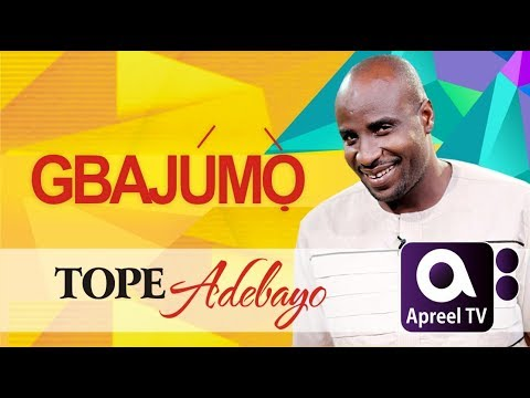 TOPE ADEBAYO on GbajumoTV