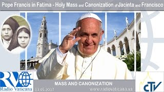 2017.05.13 - Celebration of Holy Mass with the canonization of Jacinta and Francisco