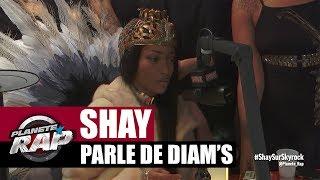 """Shay Parle De Diam's Et Du Concept """"Jolie Garce"""" #PlanèteRap"""