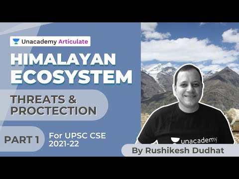 , title : 'Himalayan Ecosystem - Threats and Protection   UPSC CSE 2021-22   By Rushikesh Dudhat   Part 1