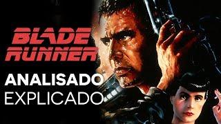 BLADE RUNNER (1982) - Analisado | Explicado