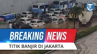BREAKING NEWS: Sejumlah Titik Banjir di DKI Jakarta