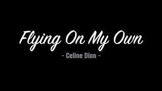 Céline Dion   Flying On My Own (Lyrics)