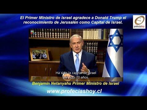 Primer Ministro de Israel Agradece por Jerusalen. Todo se acelera [08 Dic 2017]