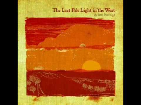 The Last Pale Light In the West (2009) (Song) by Ben Nichols