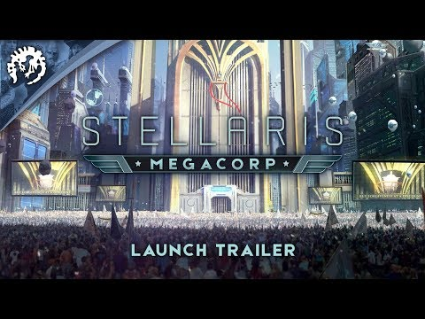 "Stellaris: Megacorp -  ""Leave your mark on the Galaxy"" Expansion Launch Trailer thumbnail"