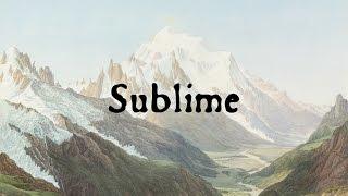 Sublime: The Aesthetics & Origins of Romanticism