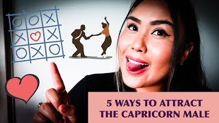 5 Ways to Attract the Capricorn Male