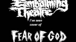 EMBALMING THEATRE (switzerland) i´ve seen FEAR OF GOD cover