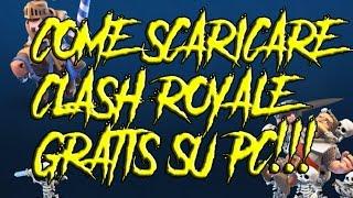 Gambar cover COME SCARICARE CLASH ROYALE GRATIS SU PC ITA