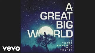 A Great Big World - There Is An Answer (Audio)
