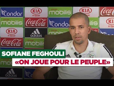 """Sofiane Feghouli : """"On joue pour le maillot et le peuple"""""""