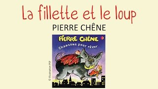 Pierre Chêne - La fillette et le loup - chanson pour enfants
