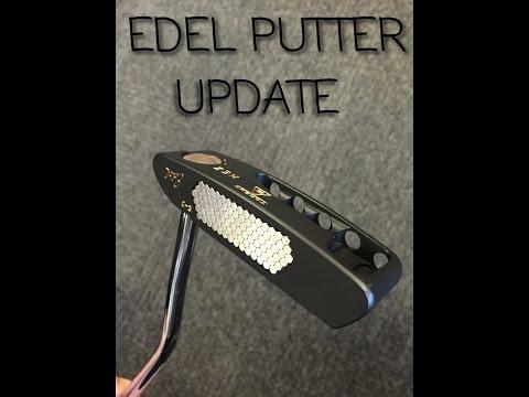EDEL PUTTER UPDATE