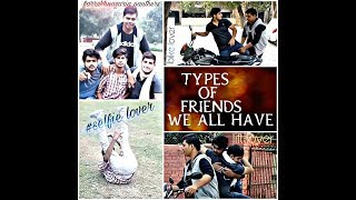 Types Of #Friends We All  Have || FARRUKHNAGARIA