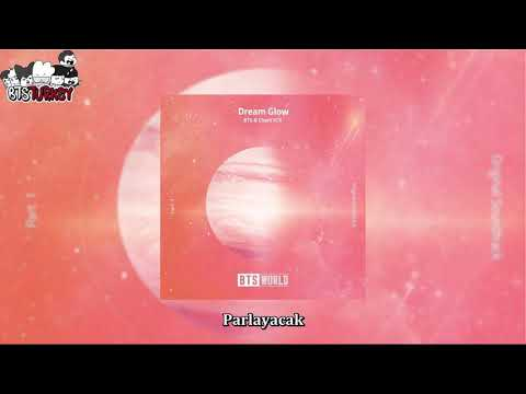 BTS & Charli XCX - Dream Glow (BTS World Original Soundtrack) - Pt.1 (Türkçe Altyazılı) - Bangtan Turkey