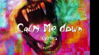 Mother Mother - Calm Me Down - lyrics