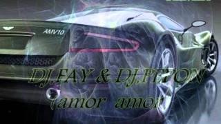 ReMiX Dj,FaY & Dj,PePoN   Amor Amor   Flamenkito 2011